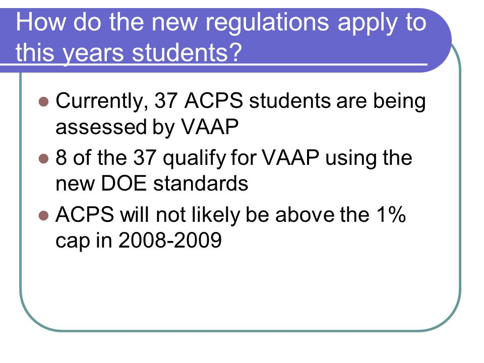 How do the new regulations apply to this years students