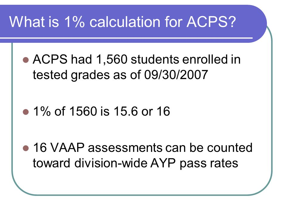 What is 1% calculation for ACPS