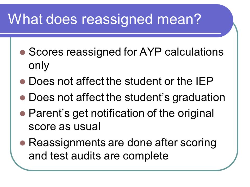 What does reassigned mean