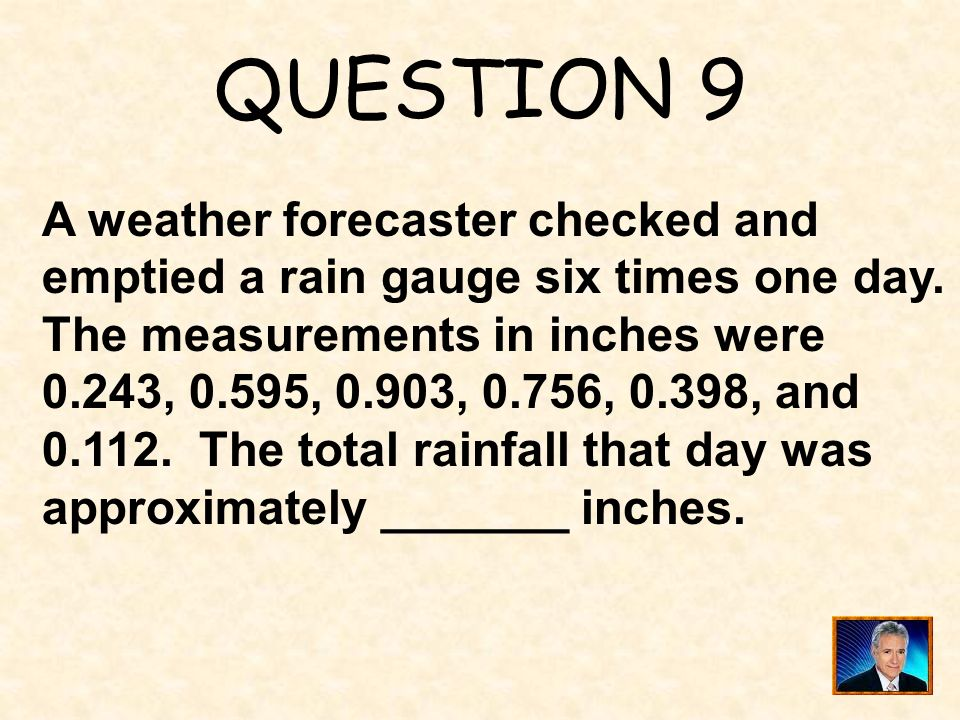 QUESTION 9 A weather forecaster checked and