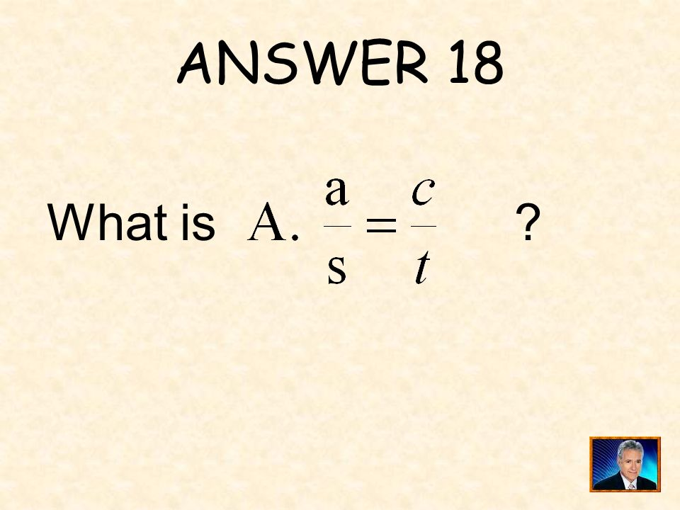 ANSWER 18 What is