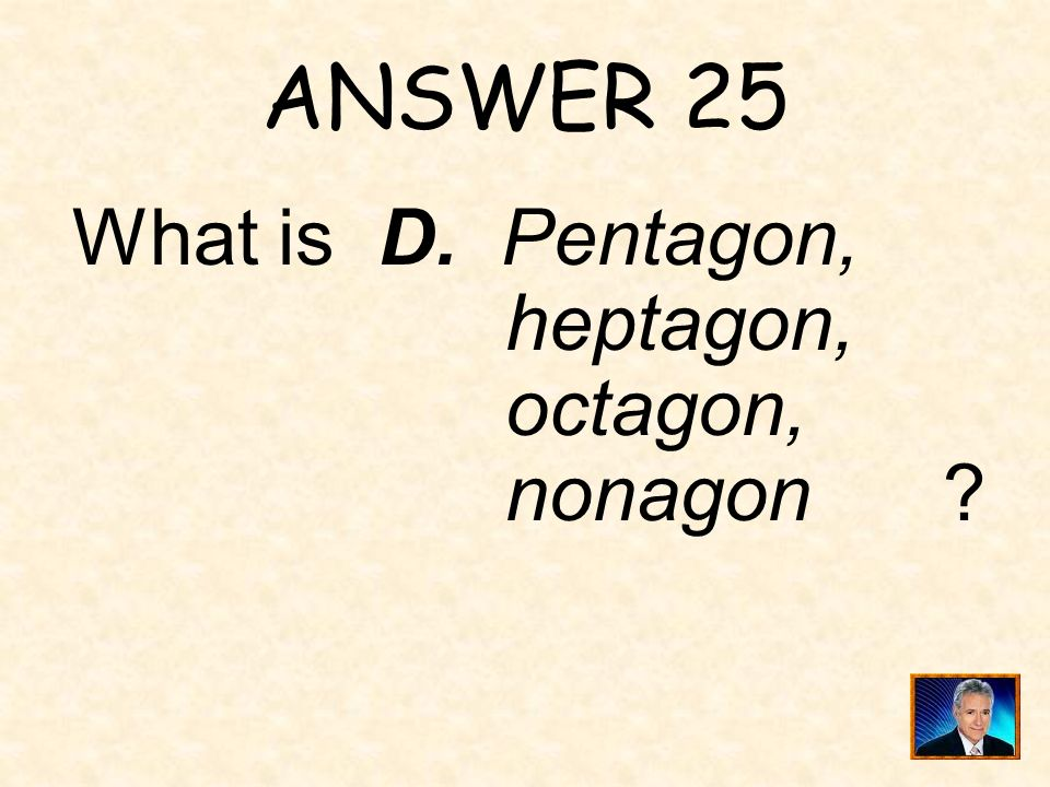 ANSWER 25 What is D.