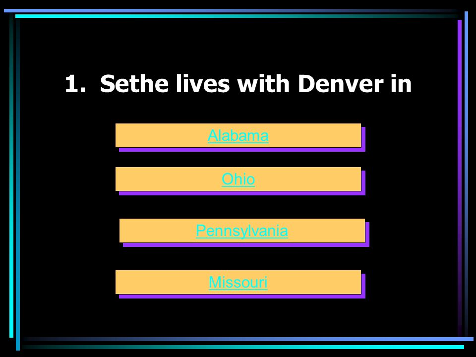 1. Sethe lives with Denver in