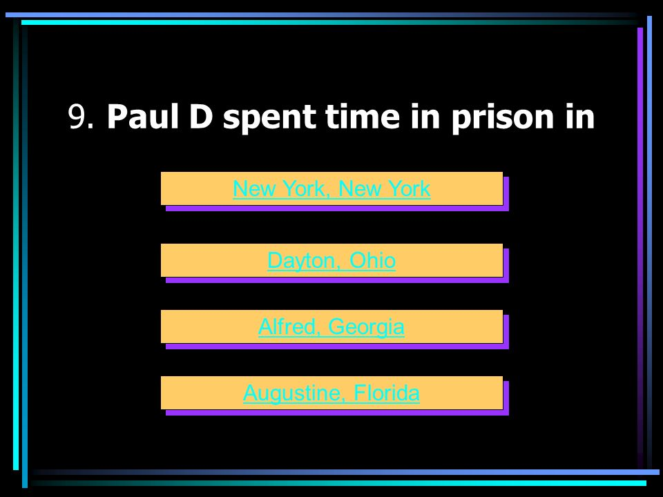 9. Paul D spent time in prison in