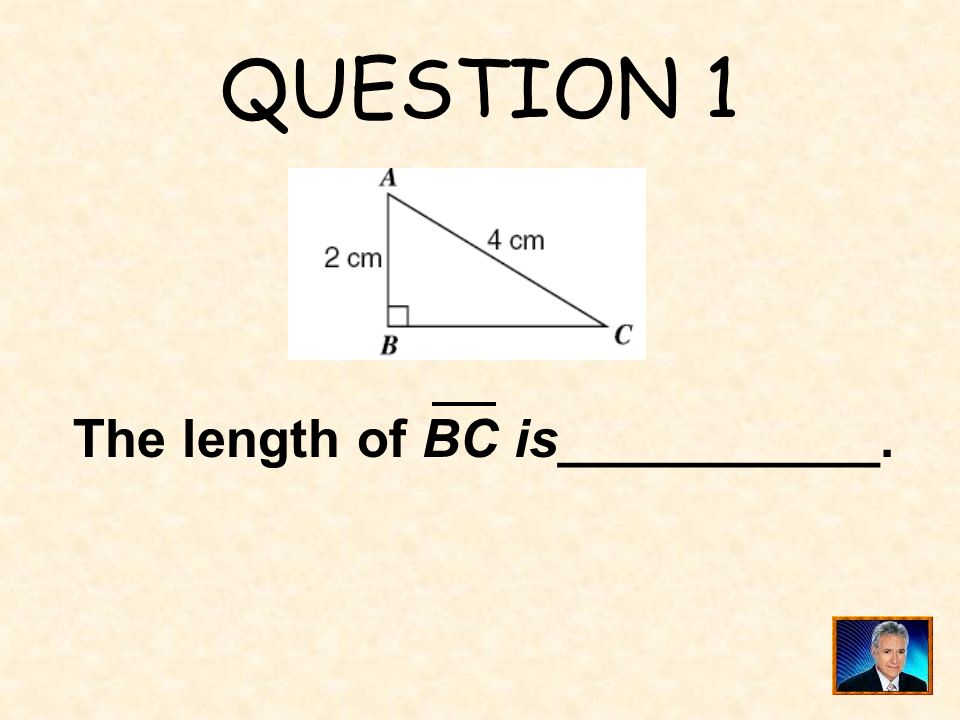 QUESTION 1 The length of BC is___________.