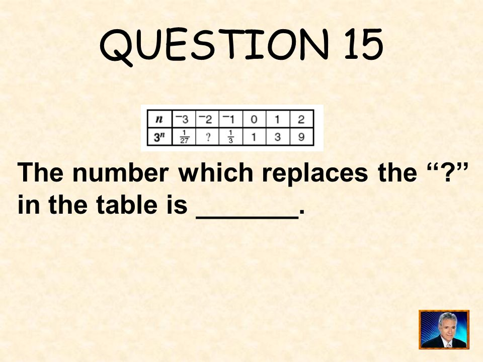 QUESTION 15 The number which replaces the '' '' in the table is _______.