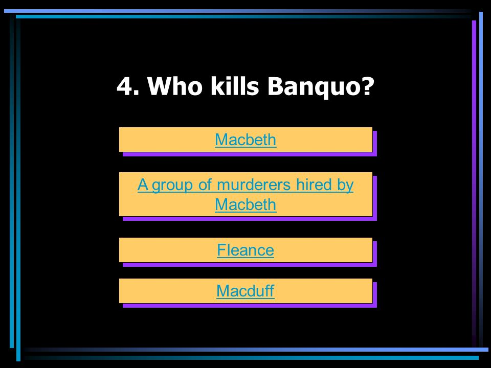 A group of murderers hired by Macbeth
