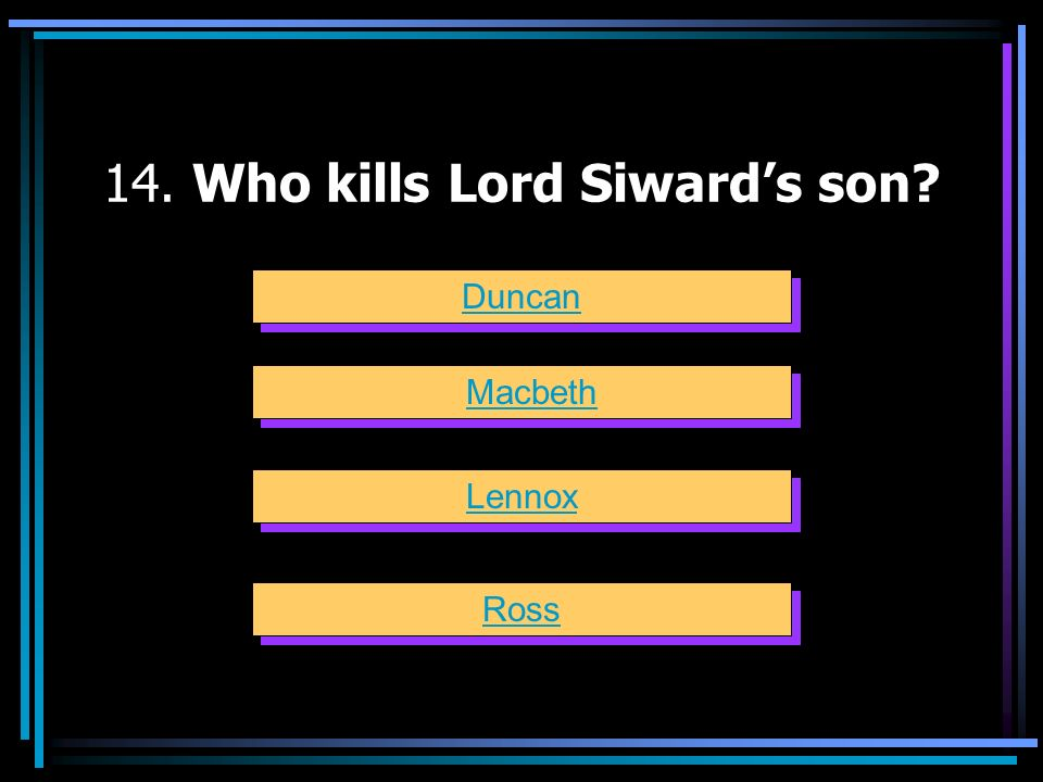 14. Who kills Lord Siward's son