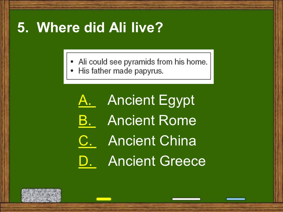 5. Where did Ali live. A. Ancient Egypt. B.