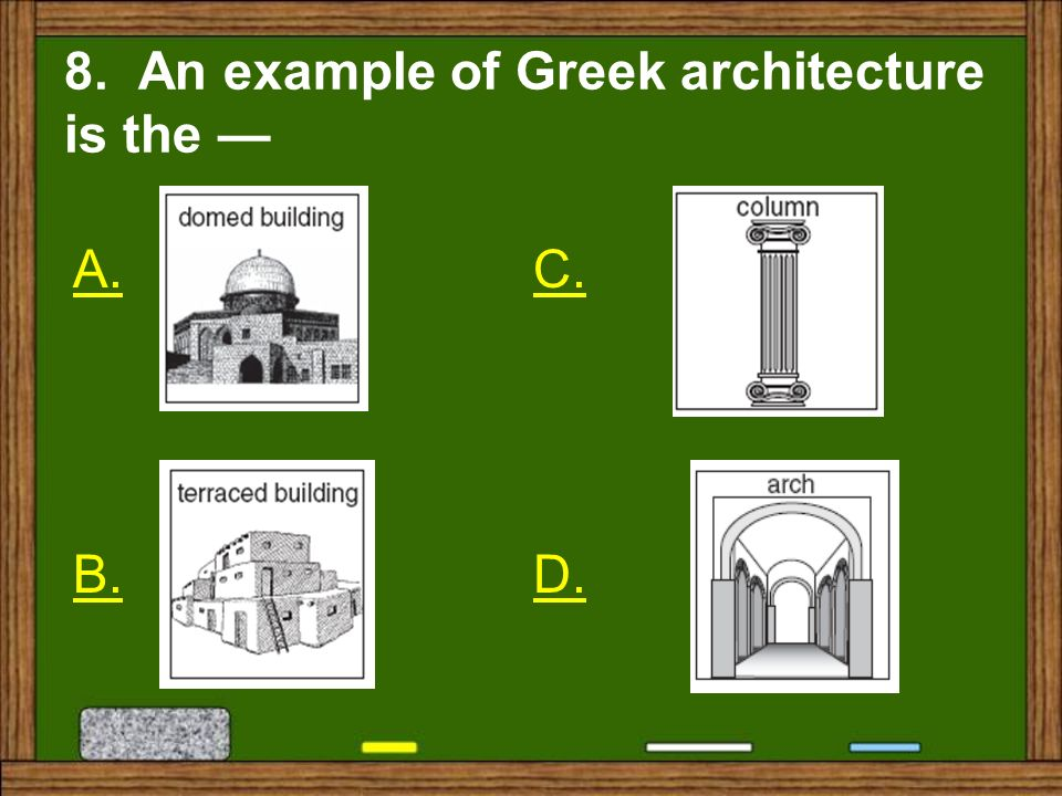 8. An example of Greek architecture is the —