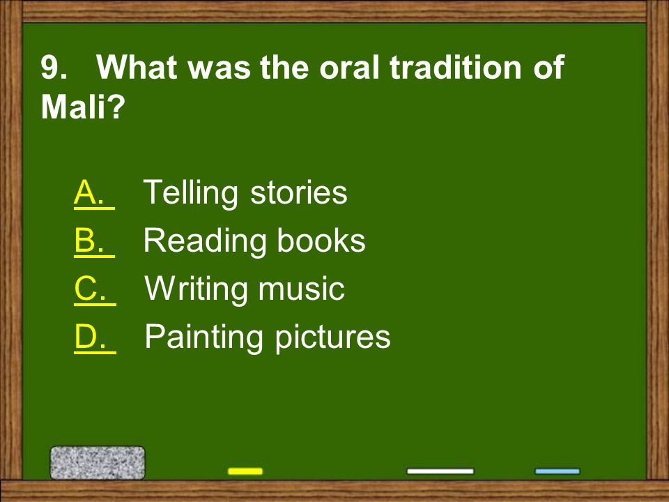 9. What was the oral tradition of Mali