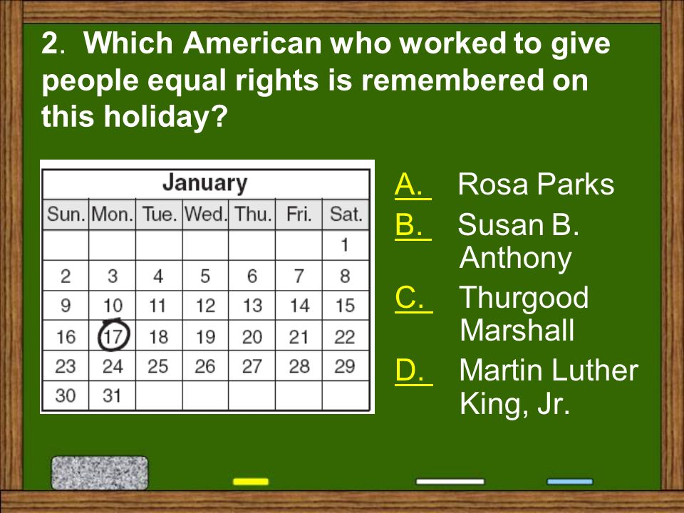 2. Which American who worked to give people equal rights is remembered on this holiday