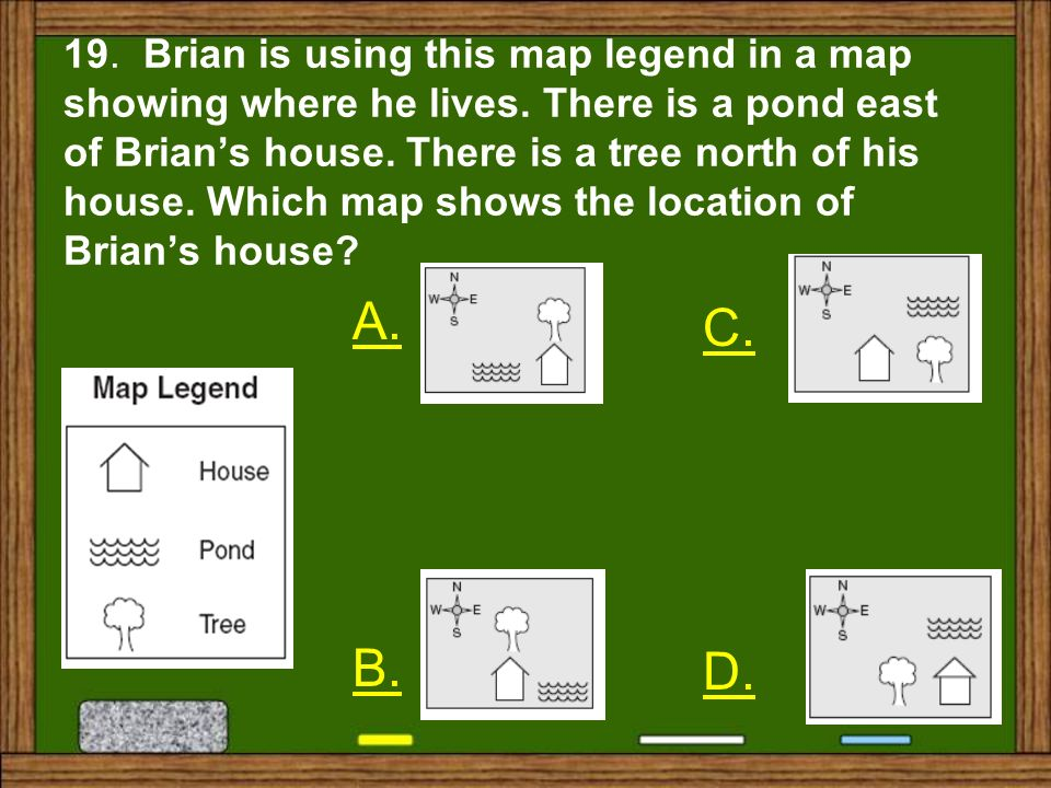 19. Brian is using this map legend in a map showing where he lives