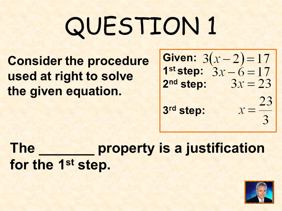 QUESTION 1 The _______ property is a justification for the 1st step.