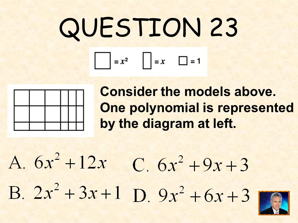 QUESTION 23 Consider the models above. One polynomial is represented