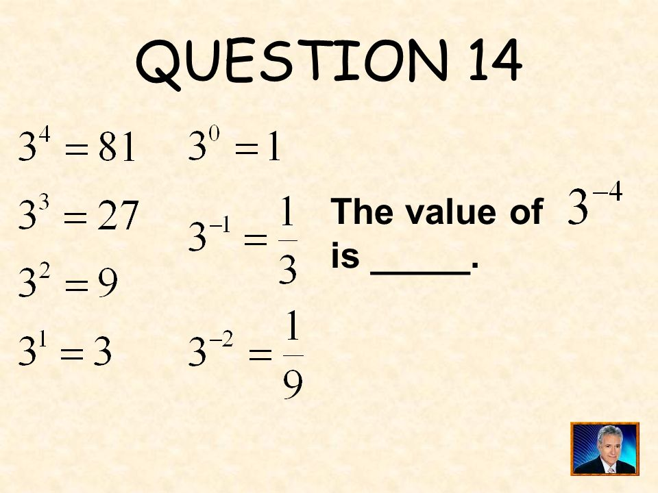 QUESTION 14 The value of is _____.
