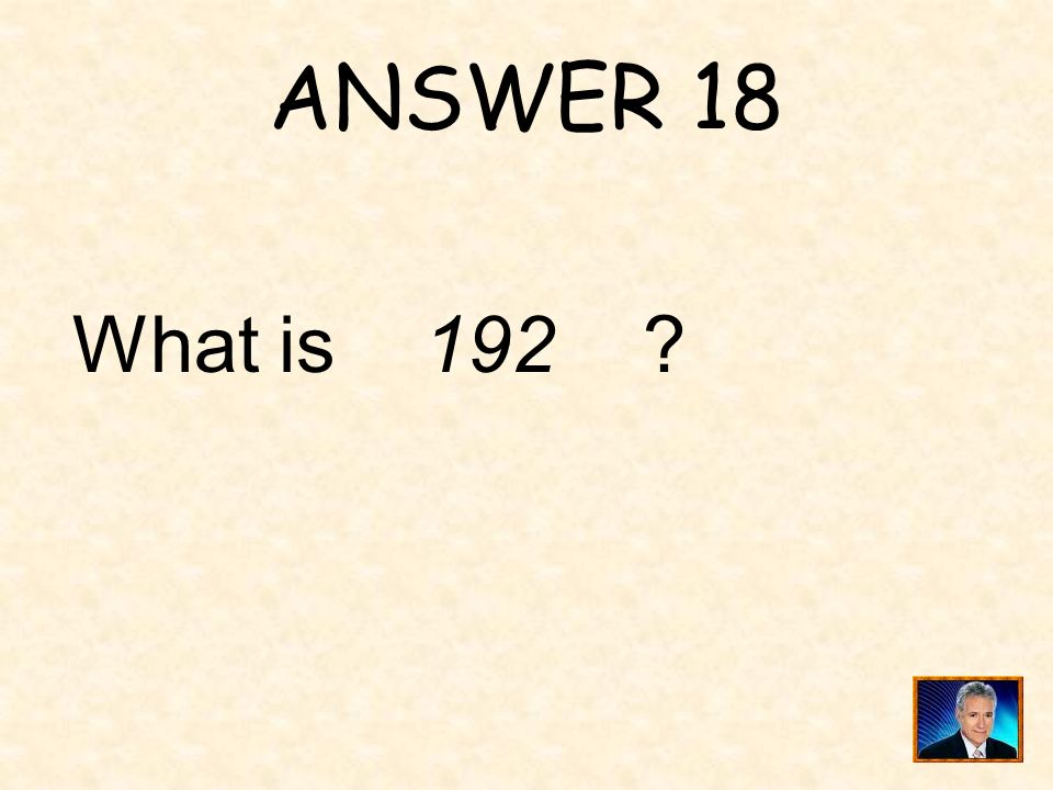 ANSWER 18 What is 192