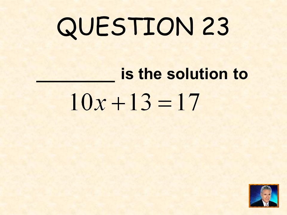 QUESTION 23 _________ is the solution to