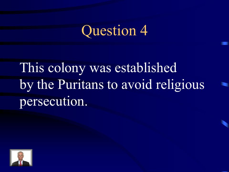 Question 4 This colony was established