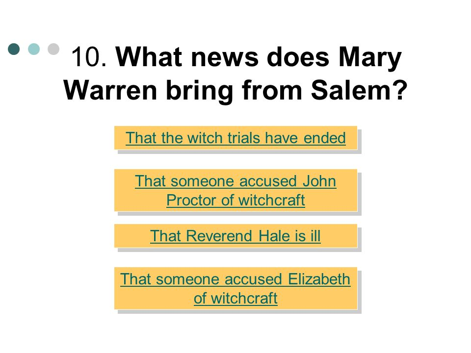 10. What news does Mary Warren bring from Salem
