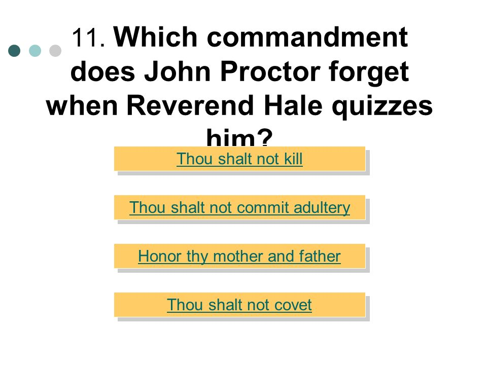 11. Which commandment does John Proctor forget when Reverend Hale quizzes him