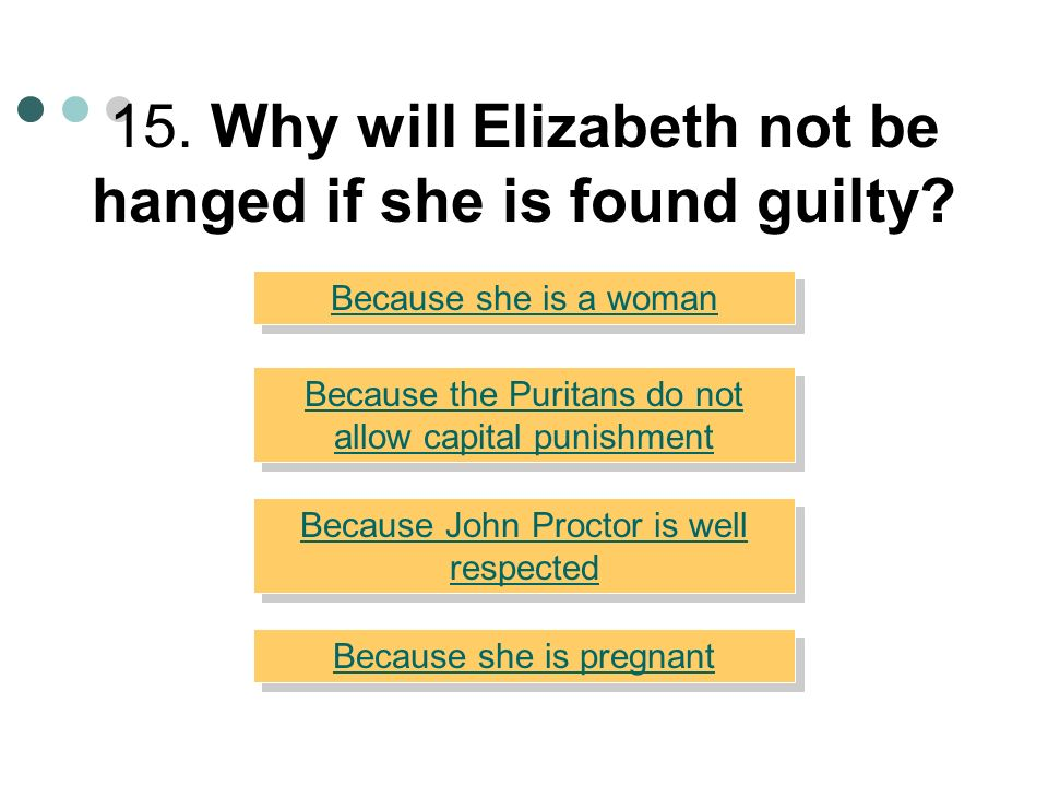 15. Why will Elizabeth not be hanged if she is found guilty
