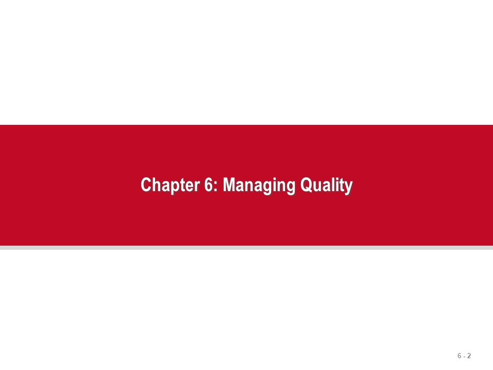 Chapter 6: Managing Quality
