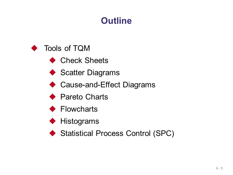 Outline Tools of TQM Check Sheets Scatter Diagrams