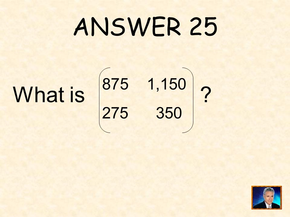 ANSWER 25 1, What is