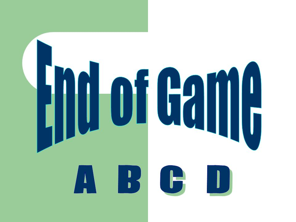 End of Game A B C D