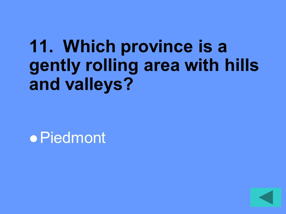11. Which province is a gently rolling area with hills and valleys