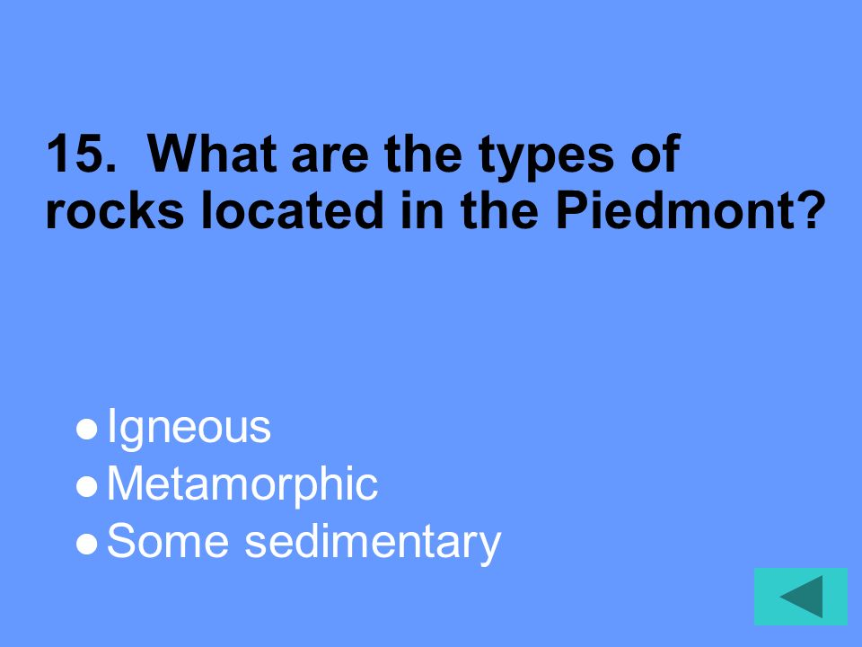 15. What are the types of rocks located in the Piedmont