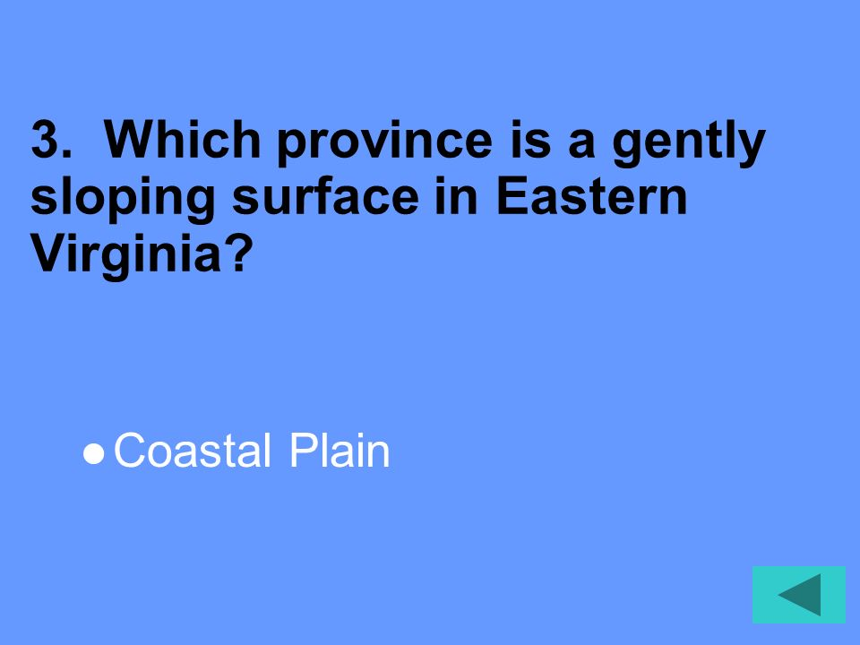 3. Which province is a gently sloping surface in Eastern Virginia