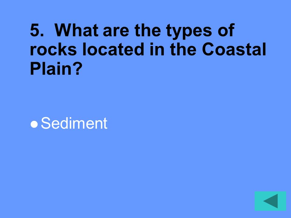 5. What are the types of rocks located in the Coastal Plain