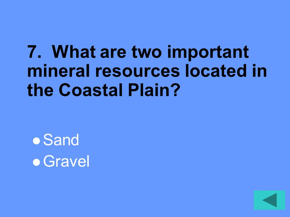 7. What are two important mineral resources located in the Coastal Plain
