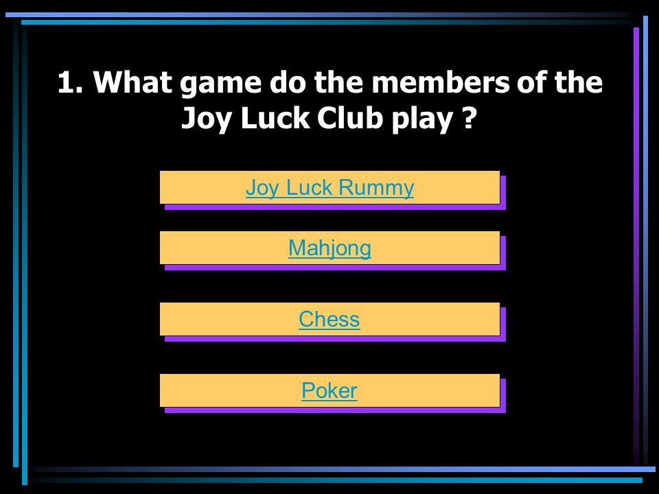 1. What game do the members of the Joy Luck Club play