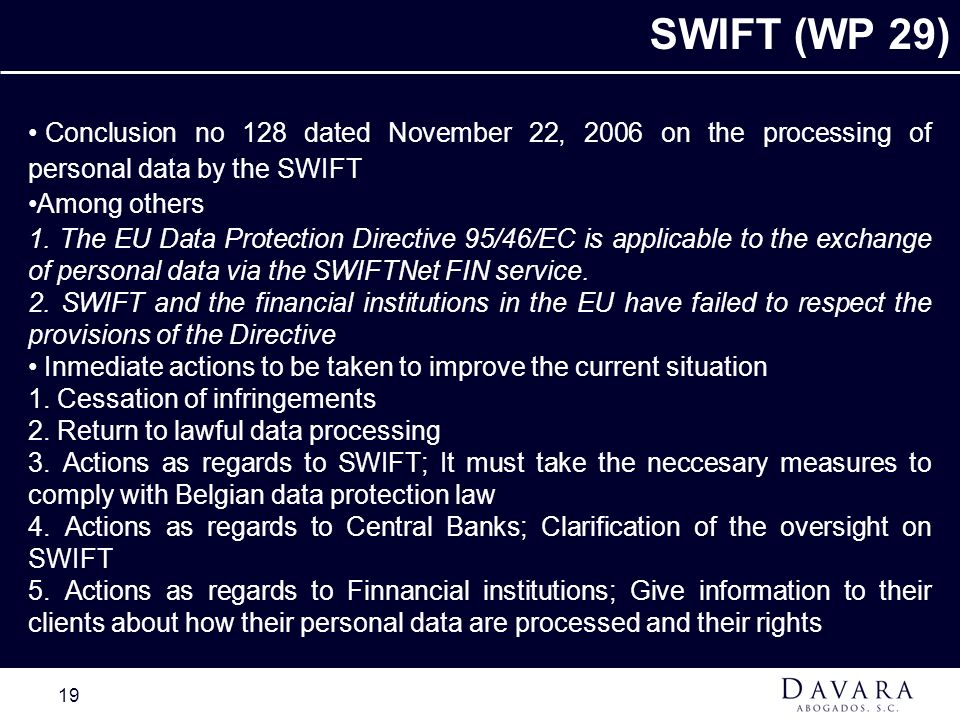 SWIFT (WP 29) Conclusion no 128 dated November 22, 2006 on the processing of personal data by the SWIFT.