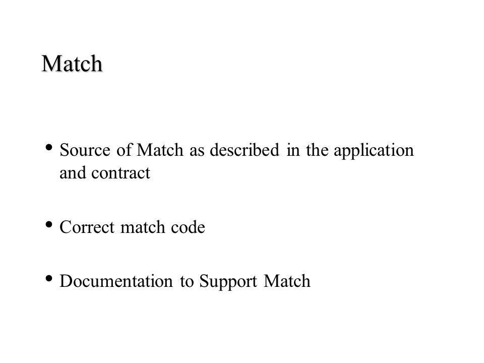 Match Source of Match as described in the application and contract