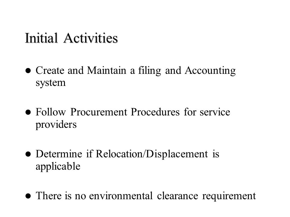 Initial Activities Create and Maintain a filing and Accounting system