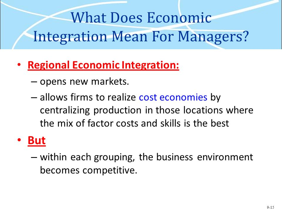 what is regional economic integration Introduction: regional economic integration has existed in most geographical regions since the early days of the multilateral trade system for example, the european union was first established as the european economic community through the treaty of rome in 1957.
