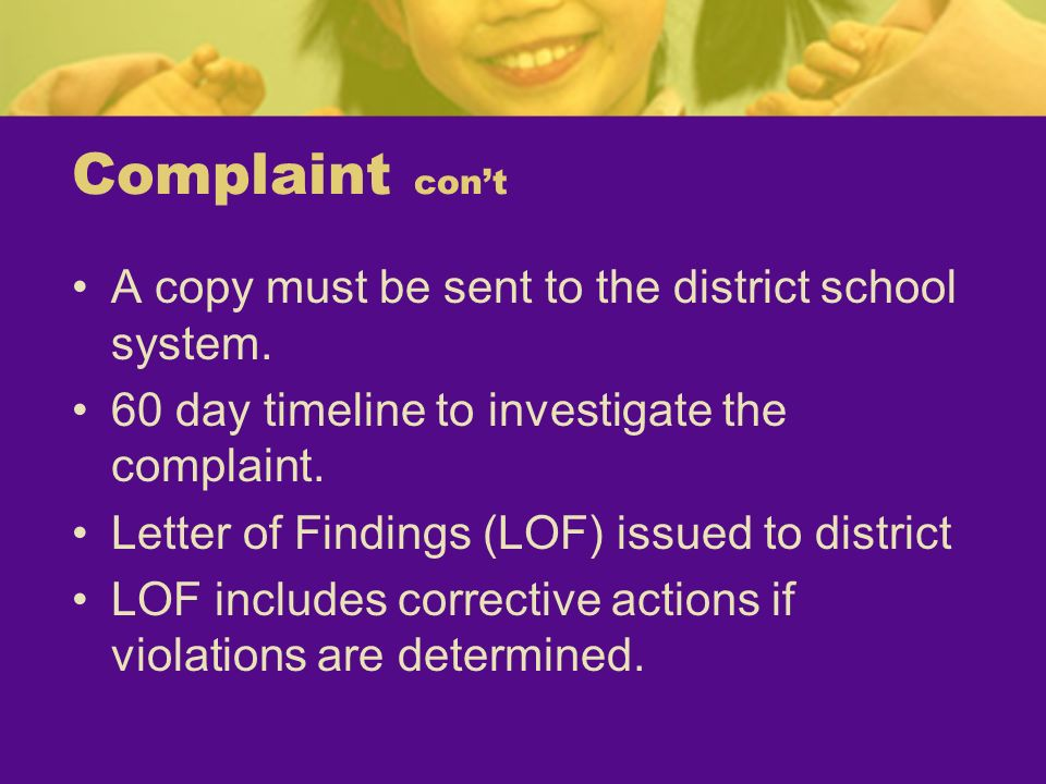 Complaint con't A copy must be sent to the district school system.
