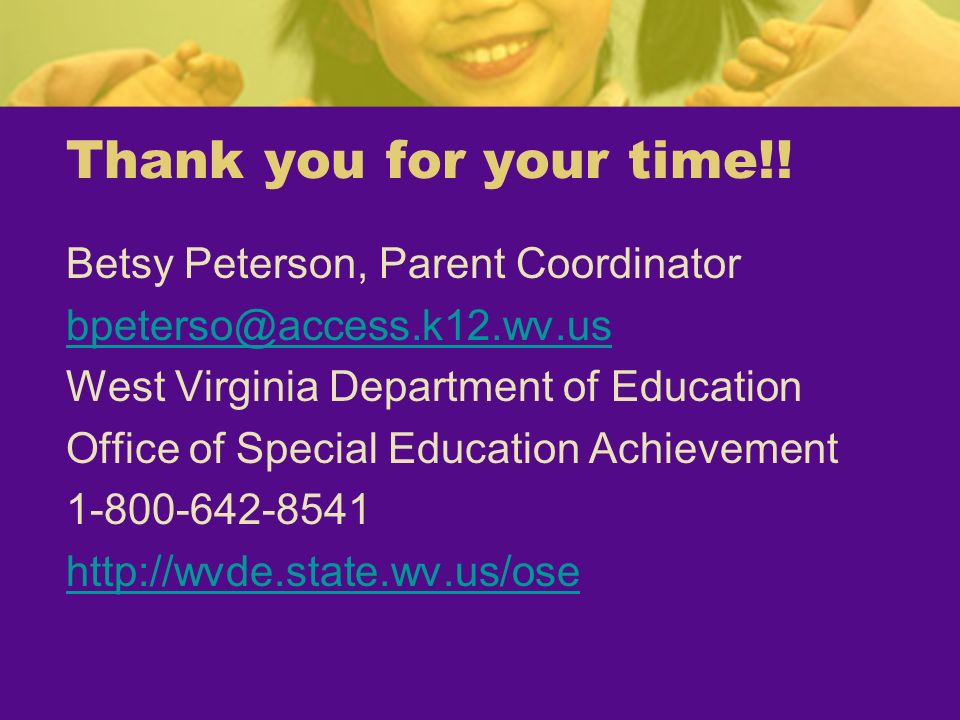 Thank you for your time!! Betsy Peterson, Parent Coordinator