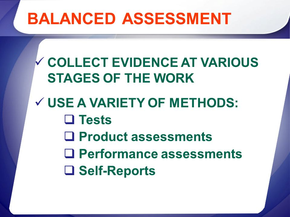 BALANCED ASSESSMENT COLLECT EVIDENCE AT VARIOUS STAGES OF THE WORK