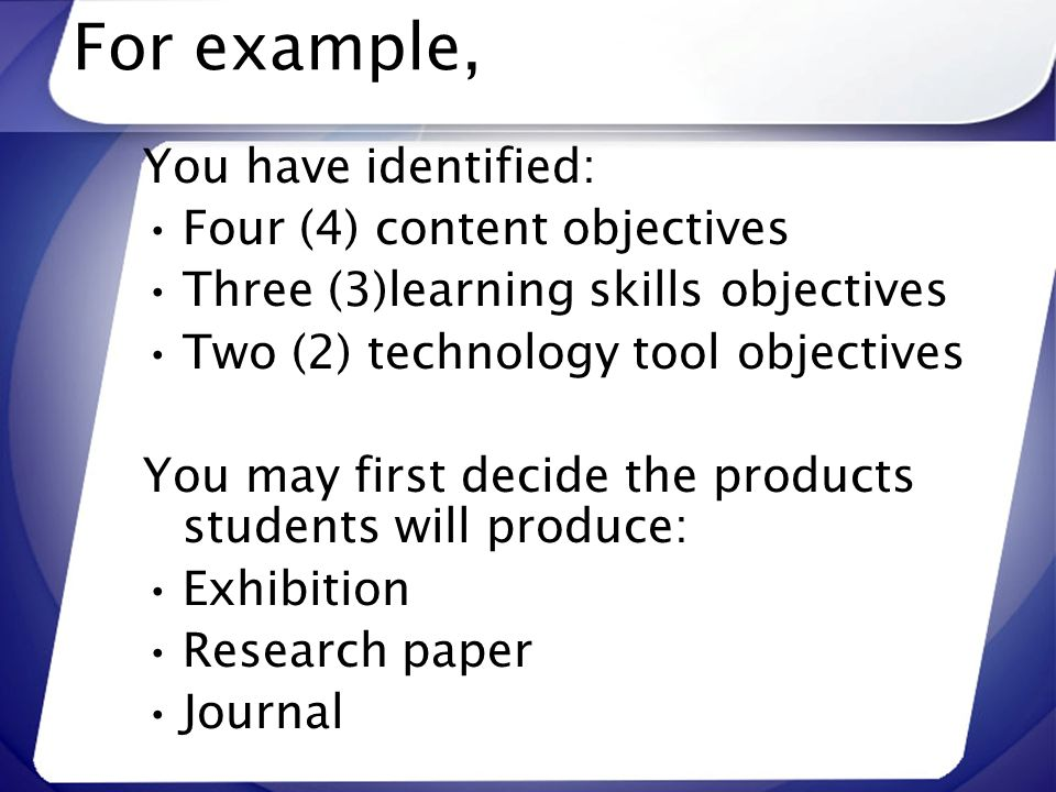 For example, You have identified: Four (4) content objectives