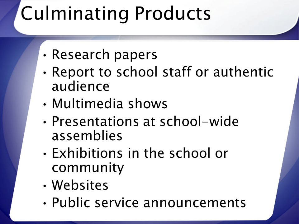Culminating Products Research papers