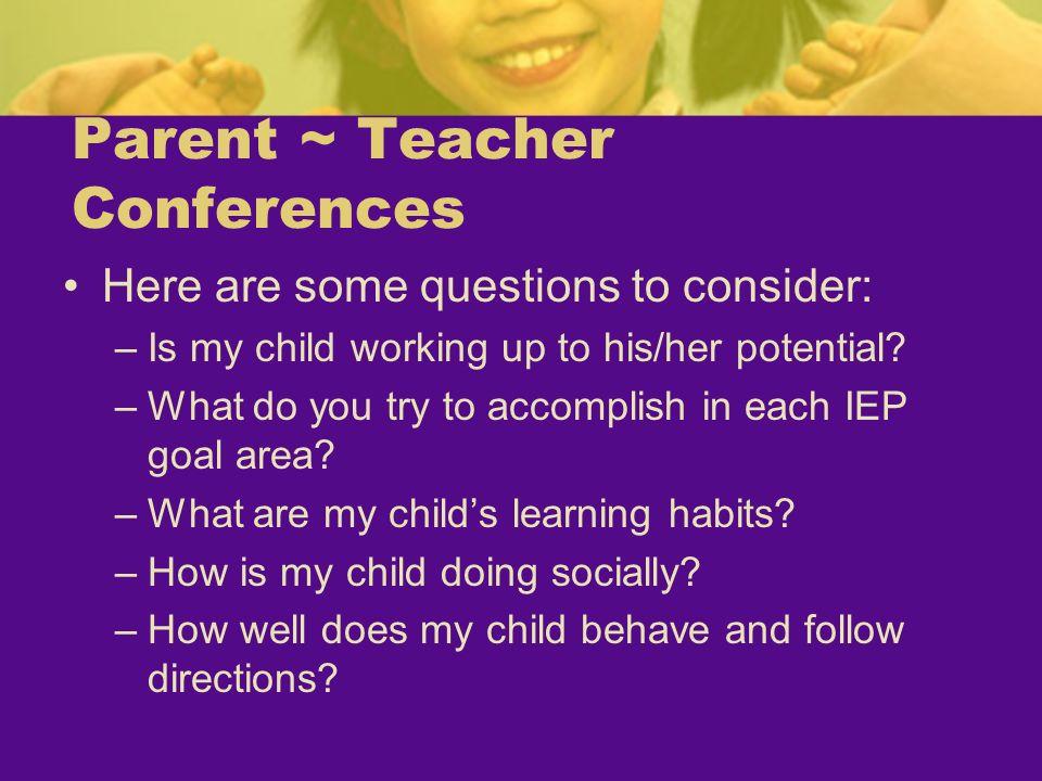 Parent ~ Teacher Conferences