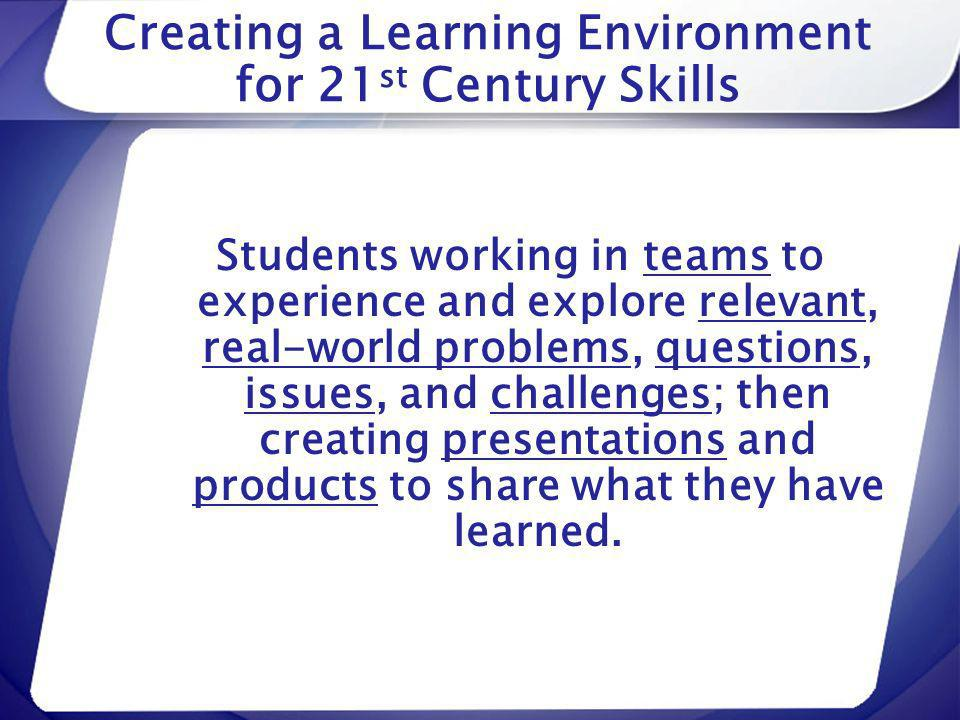 Creating a Learning Environment for 21st Century Skills