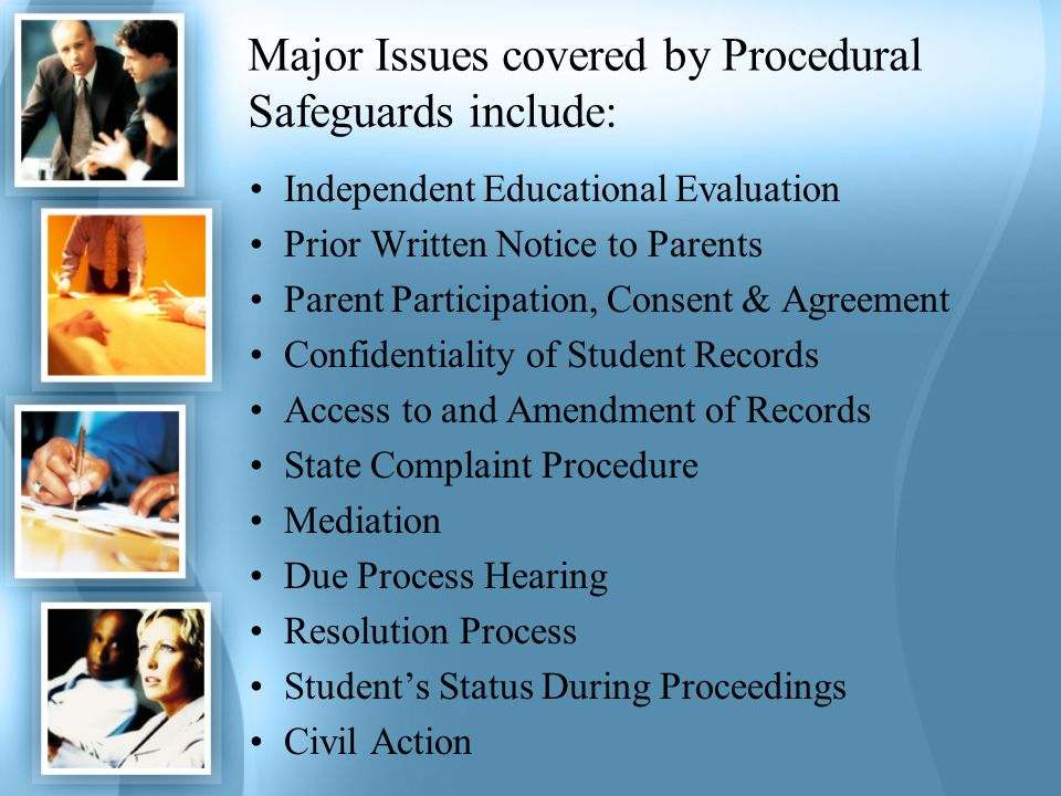 Major Issues covered by Procedural Safeguards include: