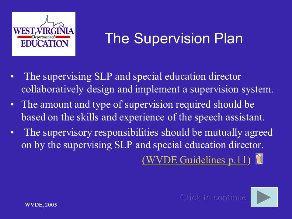 The Supervision Plan The supervising SLP and special education director collaboratively design and implement a supervision system.