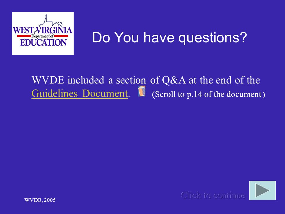 Do You have questions WVDE included a section of Q&A at the end of the Guidelines Document. (Scroll to p.14 of the document )